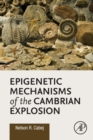 Epigenetic Mechanisms of the Cambrian Explosion - Book