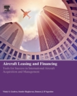 Aircraft Leasing and Financing : Tools for Success in International Aircraft Acquisition and Management - Book