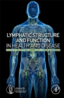 Lymphatic Structure and Function in Health and Disease - Book