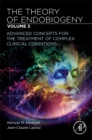The Theory of Endobiogeny : Volume 3: Advanced Concepts for the Treatment of Complex Clinical Conditions - Book