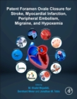 Patent Foramen Ovale Closure for Stroke, Myocardial Infarction, Peripheral Embolism, Migraine, and Hypoxemia - Book