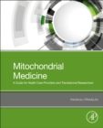 Mitochondrial Medicine : A Primer for Health Care Providers and Translational Researchers - Book