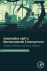 Automation and its Macroeconomic Consequences : Theory, Evidence, and Social Impact - Book