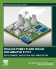 Nuclear Power Plant Design and Analysis Codes : Development, Validation, and Application - Book