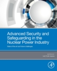 Advanced Security and Safeguarding in the Nuclear Power Industry : State of the art and future challenges - Book