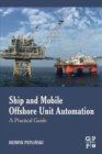 Ship and Mobile Offshore Unit Automation : A Practical Guide - Book