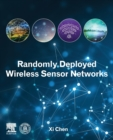 Randomly Deployed Wireless Sensor Networks - Book