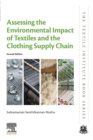 Assessing the Environmental Impact of Textiles and the Clothing Supply Chain - Book