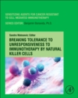 Breaking Tolerance to Unresponsiveness to Immunotherapy by Natural Killer Cells - Book
