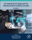 An Industrial IoT Approach for Pharmaceutical Industry Growth : Volume 2 - Book