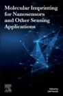 Molecular Imprinting for Nanosensors and Other Sensing Applications - Book