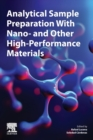 Analytical Sample Preparation with Nano- and other High-Performance Materials - Book