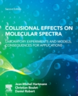 Collisional Effects on Molecular Spectra : Laboratory Experiments and Models, Consequences for Applications - Book