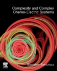 Complexity and Complex Chemo-Electric Systems - Book