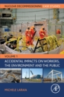 Nuclear Decommissioning Case Studies : Volume One Accidental Impacts on Workers, the Environment and Society - Book