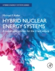 Hybrid Nuclear Energy Systems : A Sustainable Solution for the 21st Century - Book