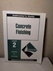 Concrete Finishing Level Two Instructor's Guide, Perfect Bound - Book