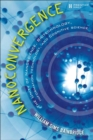 Nanoconvergence : The Unity of Nanoscience, Biotechnology, Information Technology and Cognitive Science - Book