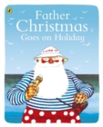 Father Christmas Goes on Holiday - Book