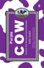 Purple Cow : Transform Your Business by Being Remarkable - Book