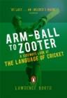 Arm-ball to Zooter : A Sideways Look at the Language of Cricket - Book
