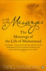 The Messenger : The Meanings of the Life of Muhammad - Book