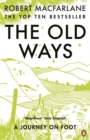 The Old Ways : A Journey on Foot - Book