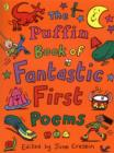 The Puffin Book of Fantastic First Poems - Book
