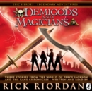 Demigods and Magicians : Three Stories from the World of Percy Jackson and the Kane Chronicles - eAudiobook