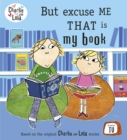 Charlie and Lola: But Excuse Me That is My Book - Book
