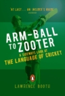 Arm-ball to Zooter : A Sideways Look at the Language of Cricket - eBook