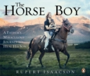 The Horse Boy : A Father's Miraculous Journey to Heal His Son - eAudiobook