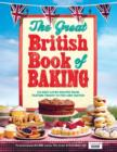 The Great British Book of Baking : Discover over 120 delicious recipes in the official tie-in to Series 1 of The Great British Bake Off - eBook