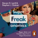 Superfreakonomics : Global Cooling, Patriotic Prostitutes and Why Suicide Bombers Should Buy Life Insurance - eAudiobook