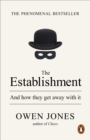 The Establishment : And how they get away with it - eBook