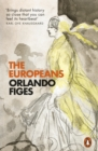 The Europeans : Three Lives and the Making of a Cosmopolitan Culture - eBook