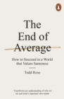 The End of Average : How to Succeed in a World That Values Sameness - Book