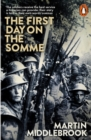 The First Day on the Somme : 1 July 1916 - Book