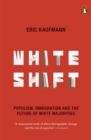 Whiteshift : Populism, Immigration and the Future of White Majorities - Book