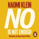 No Is Not Enough : Defeating the New Shock Politics - eAudiobook