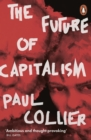 The Future of Capitalism : Facing the New Anxieties - Book