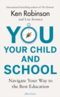 You, Your Child and School : Navigate Your Way to the Best Education - eBook