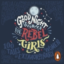 Good Night Stories for Rebel Girls - eAudiobook