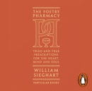 The Poetry Pharmacy : Tried-and-True Prescriptions for the Heart, Mind and Soul - eAudiobook