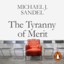 The Tyranny of Merit : What s Become of the Common Good? - eAudiobook