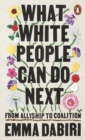 What White People Can Do Next : From Allyship to Coalition - Book