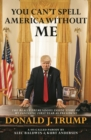 You Can't Spell America Without Me: The Really Tremendous Inside Story of My Fantastic First Year as President Donald J. Trump (A So-Called Parody) - eBook