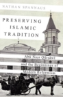 Preserving Islamic Tradition : Abu Nasr Qursawi and the Beginnings of Modern Reformism - Book