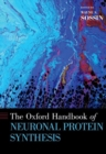 The Oxford Handbook of Neuronal Protein Synthesis - Book