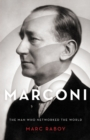 Marconi : The Man Who Networked the World - Book